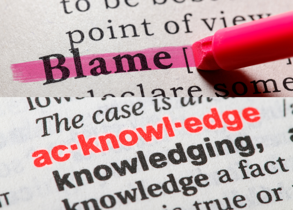 Are You Blaming or Acknowledging?